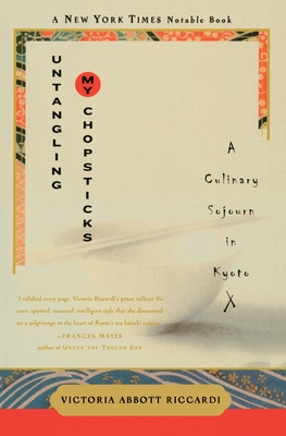 Untangling My Chopsticks: A Culinary Sojourn in Kyoto - Riccardi, Victoria Abbott, and Shields, John, Professor
