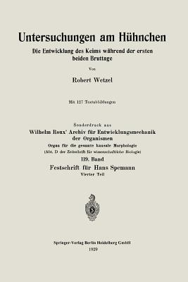 Untersuchungen Am Huhnchen: Die Entwicklung Des Keims Wahrend Der Ersten Beiden Bruttage - Wetzel, Robert G