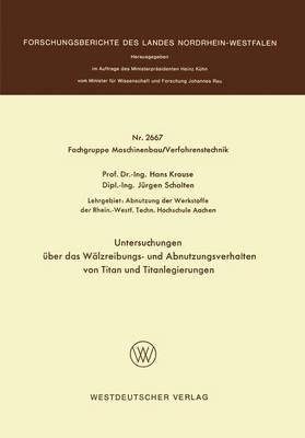 Untersuchungen Uber Das Walzreibungs- Und Abnutzungsverhalten Von Titan Und Titanlegierungen - Krause, Hans