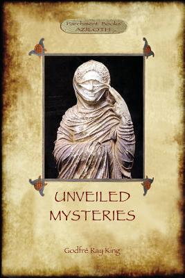 Unveiled Mysteries - King, Godfre Ray