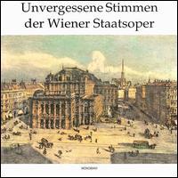 Unvergessene Stimmen der Wiener Staatsoper - Adele Kern (soprano); Alessandro Sved (baritone); Alexander Kipnis (bass); Alfred Jerger (baritone); Alfred Piccaver (tenor);...