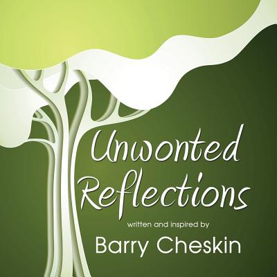 Unwonted Reflections - Cheskin, Barry