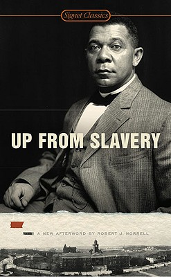 Up from Slavery - Washington, Booker T, and Norrell, Robert J (Afterword by), and Reed, Ishmael (Introduction by)