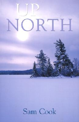 Up North - Cook, Sam