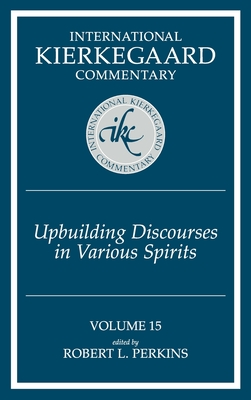 Upbuilding Discourses in Various Spirits - Perkins, Robert L (Editor)