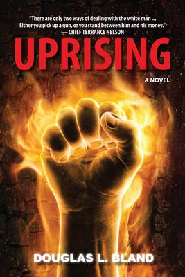 Uprising: A Novel - Bland, Douglas L.