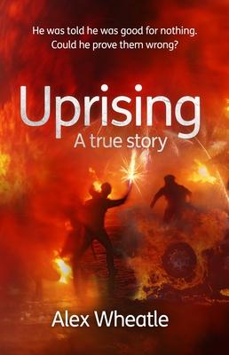 Uprising: A True Story - Wheatle, Alex