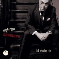 Uptown, Downtown - Bill Charlap Trio
