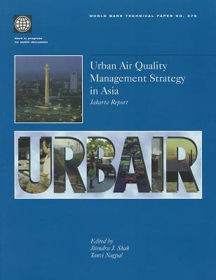 Urban Air Quality Management Strategy in Asia: Jakarta Report - Shah, Jitendra J (Editor)