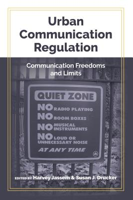 Urban Communication Regulation; Communication Freedoms and Limits - Jassem, Harvey (Editor), and Drucker, Susan J (Editor)