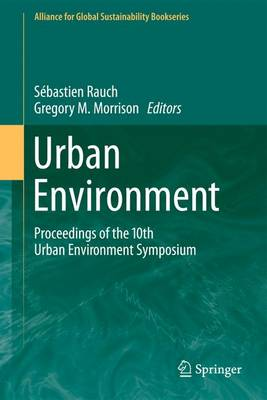 Urban Environment: Proceedings of the 10th Urban Environment Symposium - Rauch, Sebastien (Editor), and Morrison, Gregory M. (Editor)