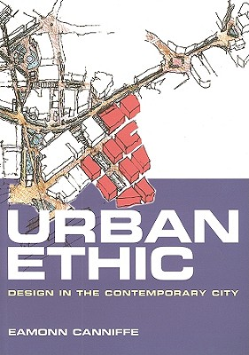 Urban Ethnic: Design in the Contemporary City - Canniffe, Eamonn