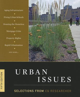 Urban Issues: Selections from CQ Researcher - CQ Press (Creator)