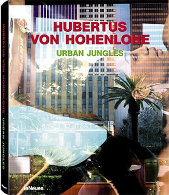 Urban Jungles - Von Hohenlohn, Hubertus (Photographer)