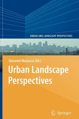 Urban Landscape Perspectives - Maciocco, Giovanni (Editor)