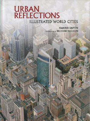 Urban Reflections: Illustrated World Cities - Linton, Harold