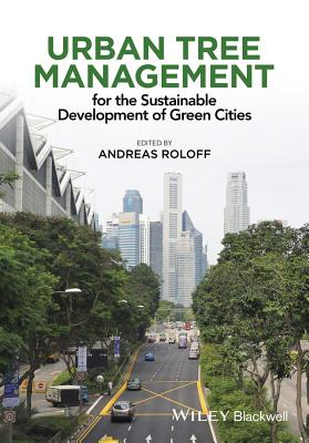 Urban Tree Management - for the Sustainable Development of Green Cities - Roloff, Andreas (Editor)