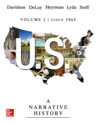 US: A Narrative History: Since 1865 Volume 2 - Davidson, James West, and DeLay, Brian, and Heyrman, Christine Leigh