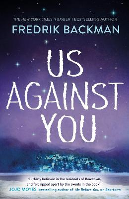 Us Against You: From The New York Times Bestselling Author of A Man Called Ove and Beartown - Backman, Fredrik