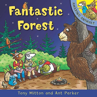 US - Amazing Animals: Fantastic Forest - Mitton, Tony, and Parker, Ant