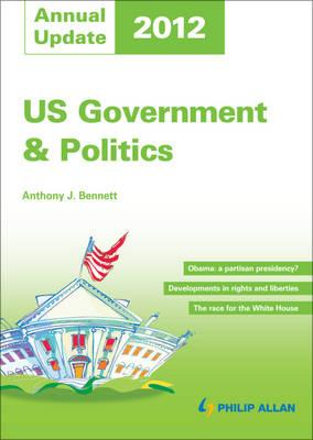 US Government and Politics Annual Update 2012 - Bennett, Anthony