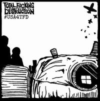 #Usa4tfd - Total Fucking Destruction