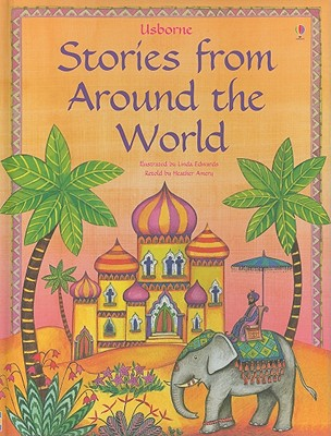 Usborne Stories from Around the World - Amery, Heather (Retold by)