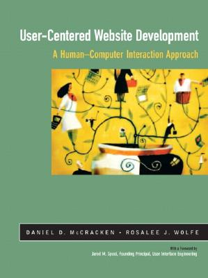 User-Centered Web Site Development: A Human-Computer Interaction Approach - McCracken, Daniel D, and Wolfe, Rosalee J, and Spool, Jared M