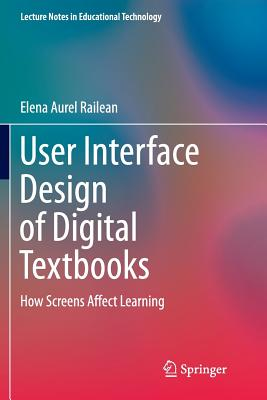 User Interface Design of Digital Textbooks: How Screens Affect Learning - Railean, Elena Aurel