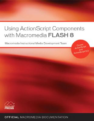 Using ActionScript 2.0 Components with Macromedia Flash 8 - Berry, Bob