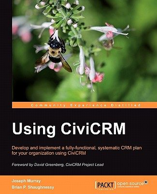Using CiviCRM - Shaughnessy, B., and Murray, J.