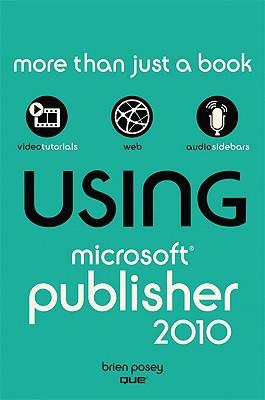 Using Microsoft Publisher 2010 - Posey, Brien