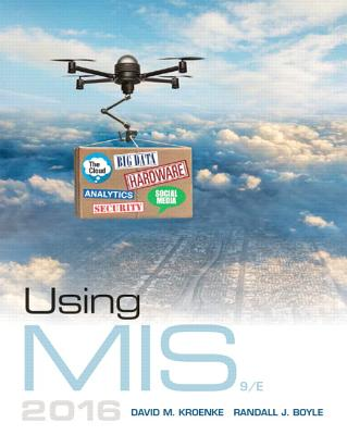 Using MIS - Kroenke, David M., and Boyle, Randall J.