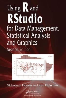 Using R and Rstudio for Data Management, Statistical Analysis, and Graphics, Second Edition - Horton, Nicholas J
