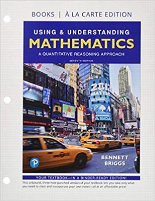 Using & Understanding Mathematics: A Quantitative Reasoning Approach, Loose-Leaf Edition Plus Mylab Math -- 24 Month Access Card Package - Bennett, Jeffrey O, and Briggs, William L