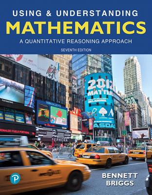 Using & Understanding Mathematics: A Quantitative Reasoning Approach - Bennett, Jeffrey O, and Briggs, William