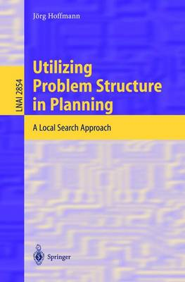 Utilizing Problem Structure in Planning: A Local Search Approach - Hoffmann, Jorg