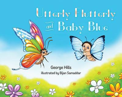 Utterly Flutterly and Baby Blue - Hills, George