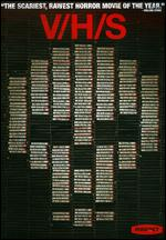 V/H/S - Adam Wingard; David Bruckner; Glenn McQuaid; Joe Swanberg; Radio Silence; Ti West