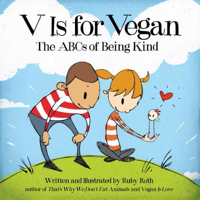 V Is for Vegan: The ABCs of Being Kind -