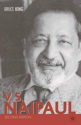 V.S. Naipaul, Second Edition - King, Bruce Alvin