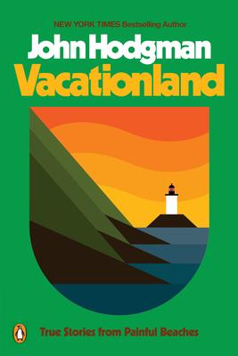 Vacationland: True Stories from Painful Beaches - Hodgman, John