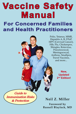 Vaccine Safety Manual for Concerned Families and Health Practitioners - Miller, Neil Z