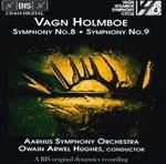 Vagn Holmboe: Symphonies Nos. 8 & 9