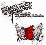 Valentine's Day Massacre: The Emo Anti-Valentine's Day Collection