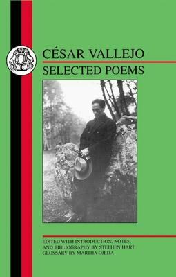 Vallejo: Selected Poems - Hart, Stephen M, and Vallejo, Cesar