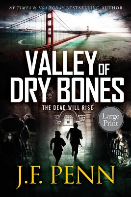 Valley of Dry Bones: Large Print Edition - Penn, J F