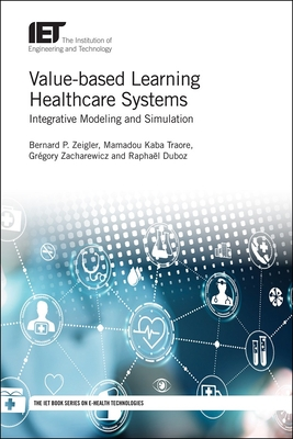 Value-based Learning Healthcare Systems: Integrative modeling and simulation - Zeigler, Bernard P., and Traore, Mamadou K., and Zacharewicz, Gregory