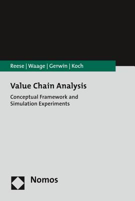 Value Chain Analysis: Conceptual Framework and Simulation Experiments - Gerwin, Kateryna