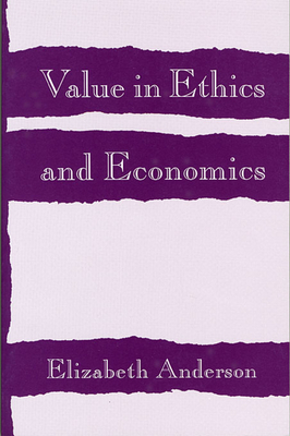 Value in Ethics and Economics - Anderson, Elizabeth